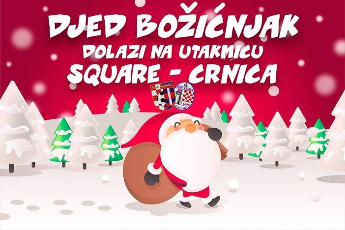 Na utakmicu Square-Crnica dolazi i Djed Božićnjak!