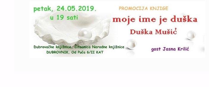 """Predstavljanje knjige Duške Mušić """"Moje ime je duška"""""""